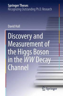Discovery and Measurement of the Higgs Boson in the WW Decay Channel av David Hall (Innbundet)