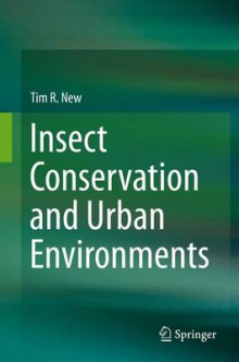 Insect Conservation and Urban Environments 2015 av Tim R. New (Innbundet)