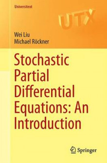 Stochastic Partial Differential Equations: An Introduction av Wei Liu og Michael Rockner (Heftet)