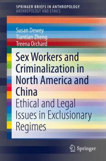Sex Workers and Criminalization in North America and China 2016 av Susan Dewey, Tiantian Zheng, Treena Orchard og St. Tonia Germain (Heftet)
