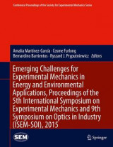 Omslag - Emerging Challenges for Experimental Mechanics in Energy and Environmental Applications, Proceedings of the 5th International Symposium on Experimental Mechanics and 9th Symposium on Optics in Industry (ISEM-SOI), 2015 2016