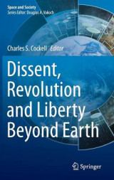 Omslag - Dissent, Revolution and Liberty Beyond Earth 2016