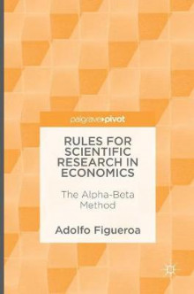 Rules for Scientific Research in Economics av Adolfo Figueroa (Innbundet)