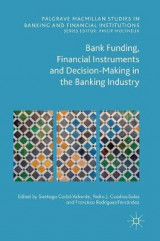 Omslag - Bank Funding, Financial Instruments and Decision-Making in the Banking Industry 2016