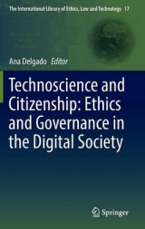 Omslag - Technoscience and Citizenship: Ethics and Governance in the Digital Society 2017