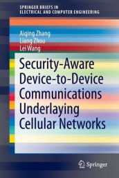 Security-Aware Device-to-Device Communications Underlaying Cellular Networks av Lei Wang, Aiqing Zhang og Liang Zhou (Heftet)