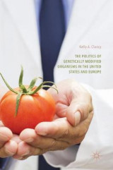 Omslag - The Politics of Genetically Modified Organisms in the United States and Europe 2016