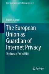 Omslag - The European Union as Guardian of Internet Privacy 2016