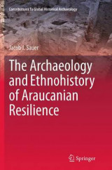 Omslag - The Archaeology and Ethnohistory of Araucanian Resilience