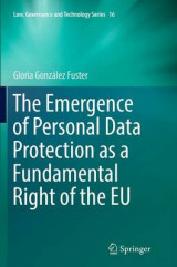 Omslag - The Emergence of Personal Data Protection as a Fundamental Right of the EU