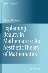 Omslag - Explaining Beauty in Mathematics: An Aesthetic Theory of Mathematics