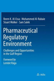 Pharmaceutical Regulatory Environment av Reem K. Al-Essa, Mohammed Al-Rubaie, Stuart Walker og Prof. Sam Salek (Heftet)