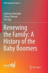 Omslag - Renewing the Family: A History of the Baby Boomers