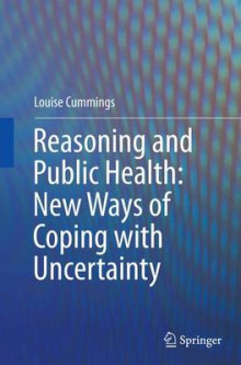 Reasoning and Public Health: New Ways of Coping with Uncertainty av Louise Cummings (Heftet)
