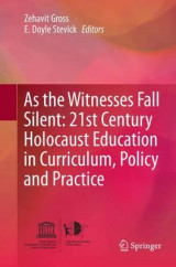 Omslag - As the Witnesses Fall Silent: 21st Century Holocaust Education in Curriculum, Policy and Practice