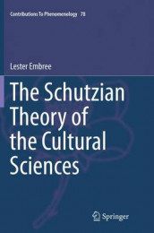 The Schutzian Theory of the Cultural Sciences av Lester Embree (Heftet)