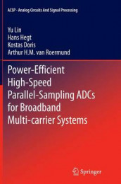 Power-Efficient High-Speed Parallel-Sampling ADCs for Broadband Multi-carrier Systems av Kostas Doris, Hans Hegt, Yu Lin og Arthur H.M. van Roermund (Heftet)