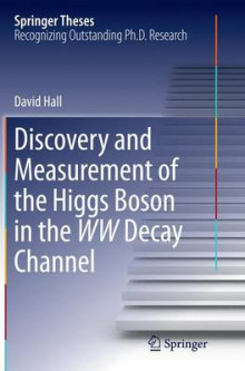 Discovery and Measurement of the Higgs Boson in the Ww Decay Channel av David Hall (Heftet)