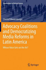 Omslag - Advocacy Coalitions and Democratizing Media Reforms in Latin America
