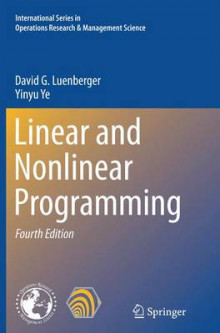 Linear and Nonlinear Programming av David G. Luenberger og Yinyu Ye (Heftet)