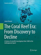 Omslag - The Coral Reef Era: From Discovery to Decline