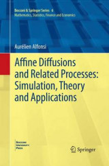 Omslag - Affine Diffusions and Related Processes: Simulation, Theory and Applications