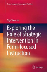 Omslag - Exploring the Role of Strategic Intervention in Form-Focused Instruction