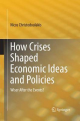 Omslag - How Crises Shaped Economic Ideas and Policies
