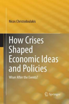 How Crises Shaped Economic Ideas and Policies av Nicos Christodoulakis (Heftet)
