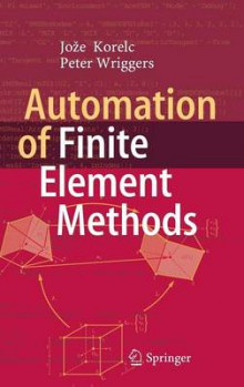 Automation of Finite-Element-Methods 2016 av Peter Wriggers og Joze Korelc (Innbundet)