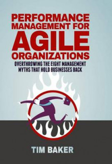 Performance Management for Agile Organizations 2016 av Tim Baker (Innbundet)