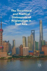 Omslag - The Theoretical and Practical Dimensions of Regionalism in East Asia 2017