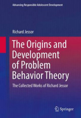 Omslag - The Origins and Development of Problem Behavior Theory 2016