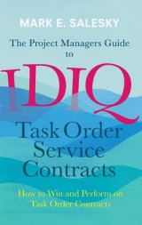 Omslag - The Project Managers Guide to IDIQ Task Order Service Contracts 2017