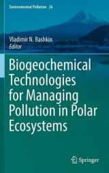 Omslag - Biogeochemical Technologies for Managing Pollution in Polar Ecosystems 2016