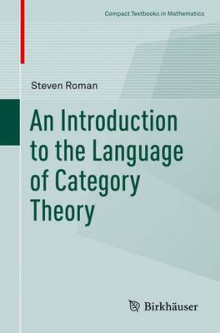 An Introduction to the Language of Category Theory av Steven Roman (Heftet)