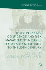 Omslag - Decision Taking, Confidence and Risk Management in Banks from Early Modernity to the 20th Century 2017