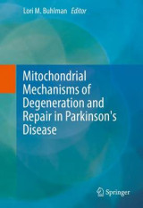 Omslag - Mitochondrial Mechanisms of Degeneration and Repair in Parkinson's Disease 2017
