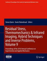 Omslag - Residual Stress, Thermomechanics & Infrared Imaging, Hybrid Techniques and Inverse Problems: Proceedings of the 2016 Annual Conference on Experimental and Applied Mechanics Volume 9