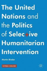 Omslag - The United Nations and the Politics of Selective Humanitarian Intervention