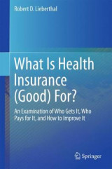 Omslag - What is Health Insurance (Good) for? 2016