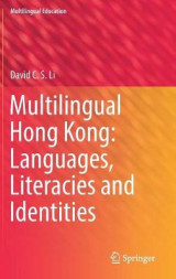 Omslag - Multilingual Hong Kong: Languages, Literacies and Identities