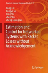 Omslag - Estimation and Control for Networked Systems with Packet Losses Without Acknowledgement 2017