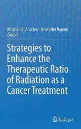 Omslag - Strategies to Enhance the Therapeutic Ratio of Radiation as a Cancer Treatment