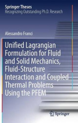 Omslag - Unified Lagrangian Formulation for Fluid and Solid Mechanics, Fluid-Structure Interaction and Coupled Thermal Problems Using the PFEM 2017