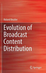 Omslag - Evolution of Broadcast Content Distribution