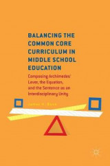 Omslag - Balancing the Common Core Curriculum in Middle School Education 2017