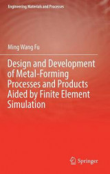 Omslag - Design and Development of Metal Forming Processes and Products Aided by Finite Element Simulation