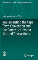 Omslag - Implementing the Cape Town Convention and the Domestic Laws on Secured Transactions 2017