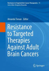 Omslag - Resistance to Targeted Therapies Against Adult Brain Cancers 2016